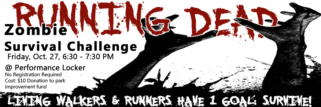 The Running Dead Friday, October 27th 6:30pm - 7:30pm